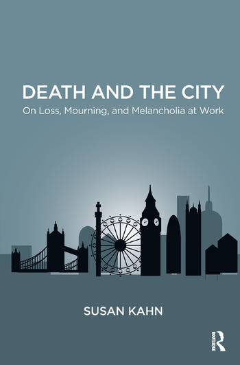 Death and the City On Loss, Mourning, and Melancholia at Work book cover