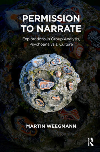 Permission to Narrate Explorations in Group Analysis, Psychoanalysis, Culture book cover