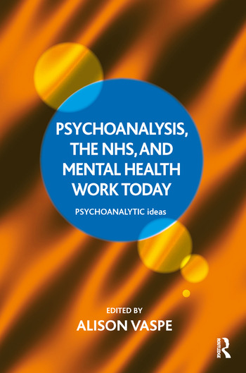 Psychoanalysis, the NHS, and Mental Health Work Today book cover