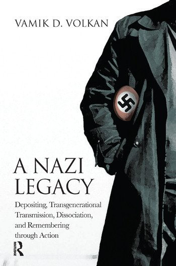 A Nazi Legacy Depositing, Transgenerational Transmission, Dissociation, and Remembering Through Action book cover