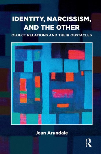 Identity, Narcissism, and the Other Object Relations and their Obstacles book cover