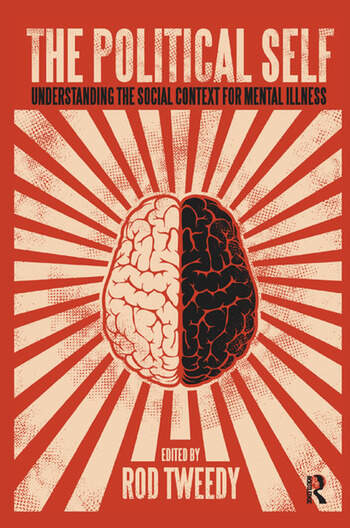 The Political Self Understanding the Social Context for Mental Illness book cover