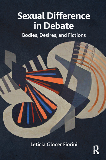 Sexual Difference in Debate Bodies, Desires, and Fictions book cover