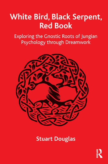 White Bird, Black Serpent, Red Book Exploring the Gnostic Roots of Jungian Psychology through Dreamwork book cover