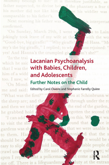 Lacanian Psychoanalysis with Babies, Children, and Adolescents Further Notes on the Child book cover