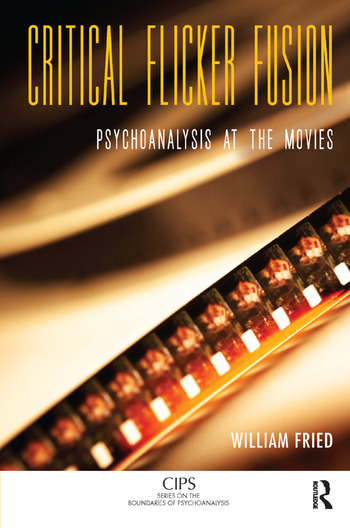Critical Flicker Fusion Psychoanalysis at the Movies book cover