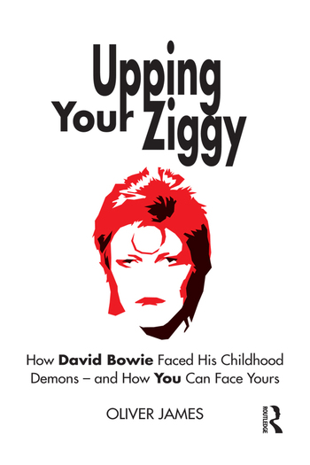 Upping Your Ziggy How David Bowie Faced His Childhood Demons - and How You Can Face Yours book cover
