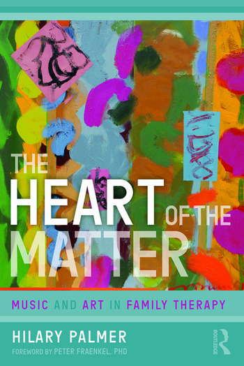 The Heart of the Matter Music and Art in Family Therapy book cover