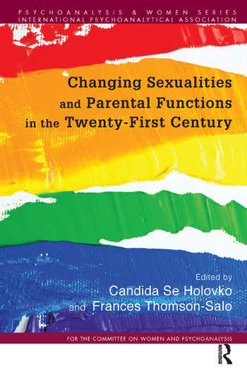 Changing Sexualities and Parental Functions in the Twenty-First Century Changing Sexualities, Changing Parental Functions book cover
