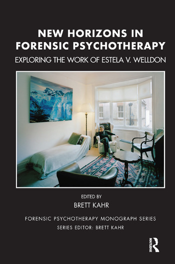 New Horizons in Forensic Psychotherapy Exploring the Work of Estela V. Welldon book cover