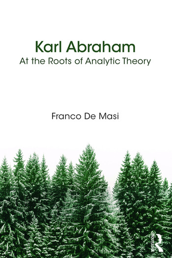 Karl Abraham At the Roots of Analytic Theory book cover
