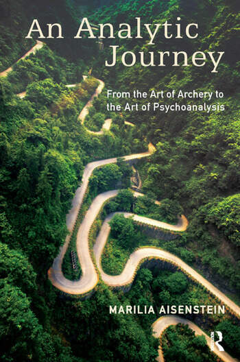 An Analytic Journey From the Art of Archery to the Art of Psychoanalysis book cover