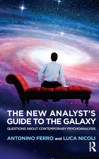 The New Analyst's Guide to the Galaxy Questions about Contemporary Psychoanalysis book cover
