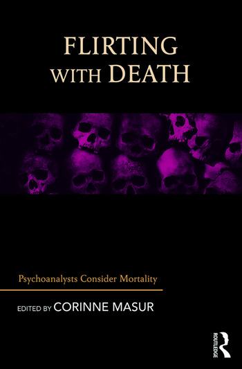 Flirting with Death Psychoanalysts Consider Mortality book cover