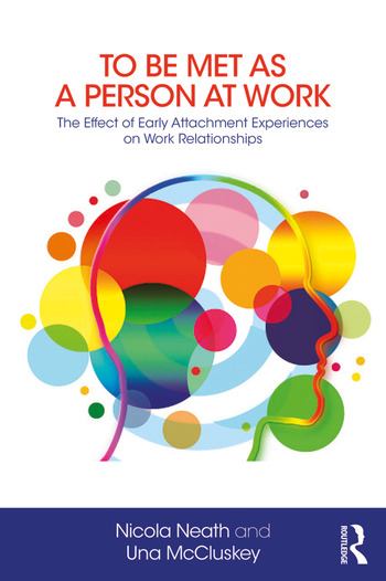 To Be Met as a Person at Work The Effect of Early Attachment Experiences on Work Relationships book cover