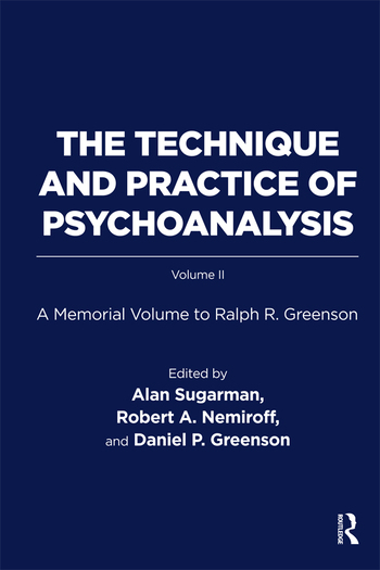 The Technique and Practice of Psychoanalysis A Memorial Volume to Ralph R. Greenson book cover