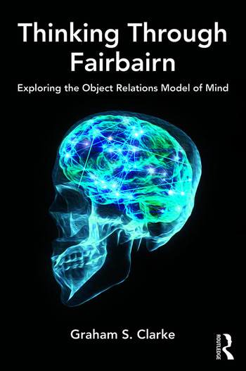 Thinking Through Fairbairn Exploring the Object Relations Model of Mind book cover