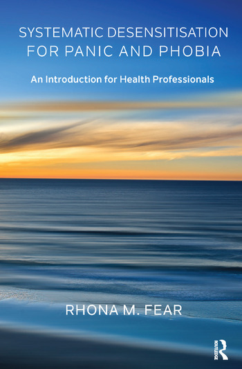 Systematic Desensitisation for Panic and Phobia An Introduction for Health Professionals book cover