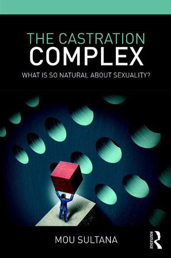 The Castration Complex What is So Natural About Sexuality? book cover