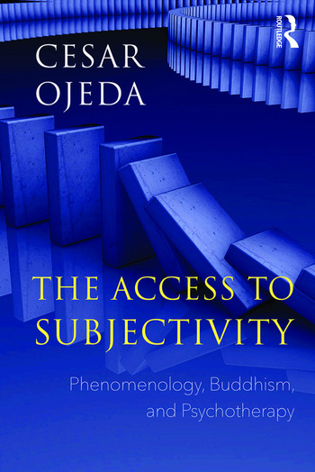 The Access to Subjectivity Phenomenology, Buddhism, and Psychotherapy book cover
