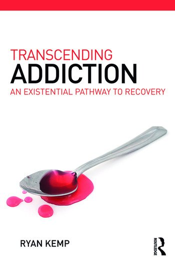 Transcending Addiction An Existential Pathway to Recovery book cover