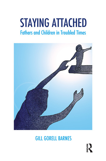 Staying Attached Fathers and Children in Troubled Times book cover