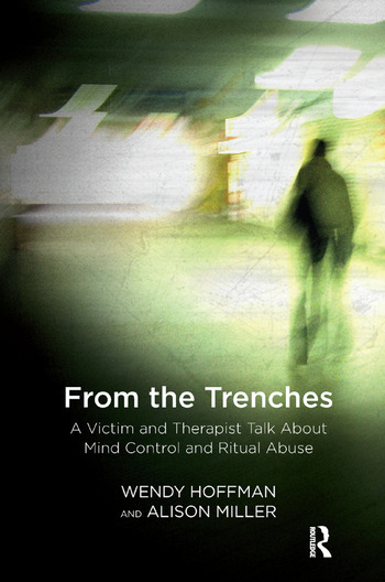 From the Trenches A Victim and Therapist Talk about Mind Control and Ritual Abuse book cover