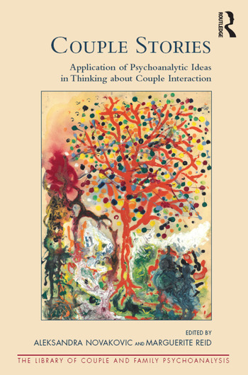 Couple Stories Application of Psychoanalytic Ideas in Thinking about Couple Interaction book cover