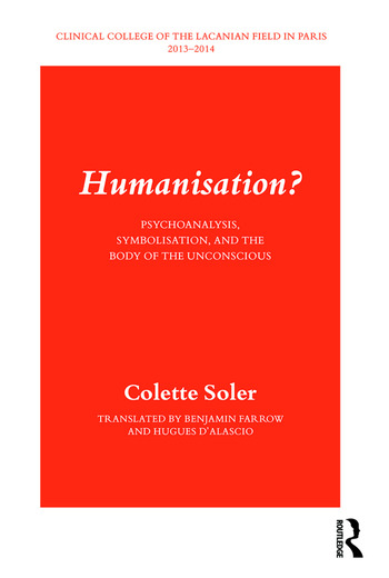 Humanisation? Psychoanalysis, Symbolisation, and the Body of the Unconscious book cover