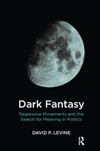 Dark Fantasy Regressive Movements and the Search for Meaning in Politics book cover
