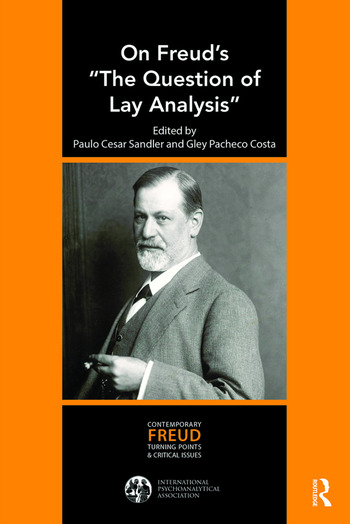 On Freud's The Question of Lay Analysis Contemporary Freudian Turning Points and Critical Issues book cover