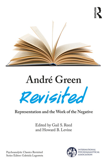 André Green Revisited Representation and the Work of the Negative book cover