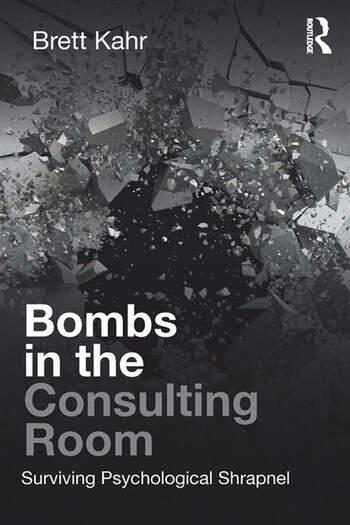 Bombs in the Consulting Room Surviving Psychological Shrapnel book cover