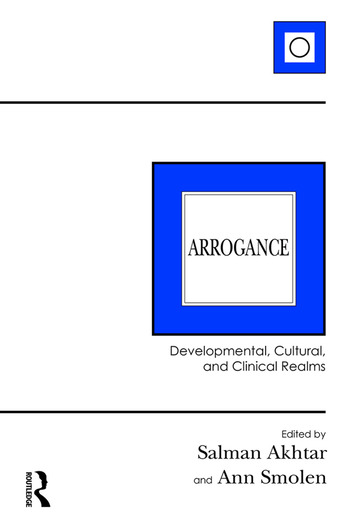 Arrogance Developmental, Cultural, and Clinical Realms book cover