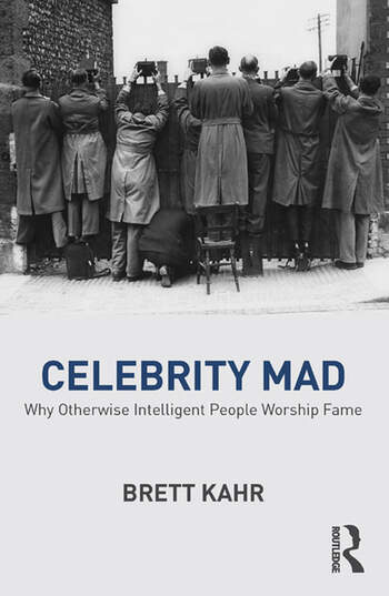 Celebrity Mad Why Otherwise Intelligent People Worship Fame book cover