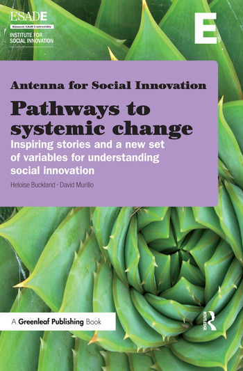 Pathways to Systemic Change Inspiring Stories and a New Set of Variables for Understanding Social Innovation book cover