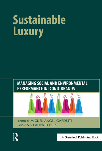 Sustainable Luxury Managing Social and Environmental Performance in Iconic Brands book cover