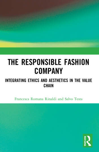 The Responsible Fashion Company Integrating Ethics and Aesthetics in the Value Chain book cover