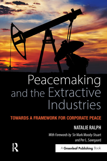 Peacemaking and the Extractive Industries Towards a Framework for Corporate Peace book cover