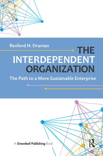 The Interdependent Organization The Path to a More Sustainable Enterprise book cover