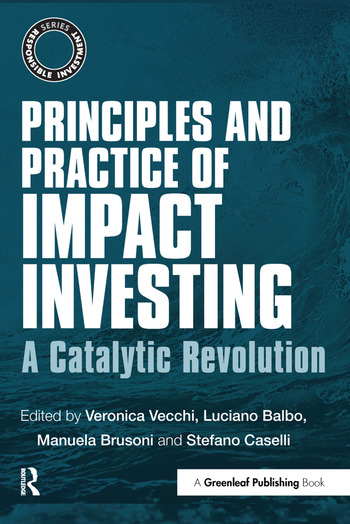 Principles and Practice of Impact Investing A Catalytic Revolution book cover
