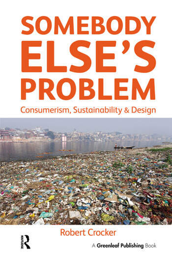 Somebody Else's Problem Consumerism, Sustainability and Design book cover