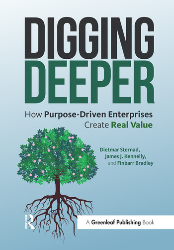 Digging Deeper How Purpose-Driven Enterprises Create Real Value book cover