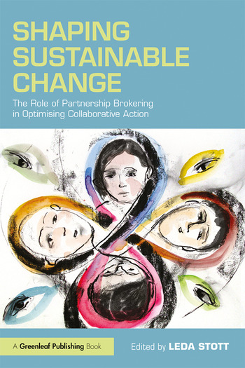Shaping Sustainable Change The Role of Partnership Brokering in Optimising Collaborative Action book cover