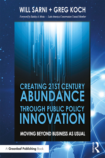 Creating 21st Century Abundance through Public Policy Innovation Moving Beyond Business as Usual book cover