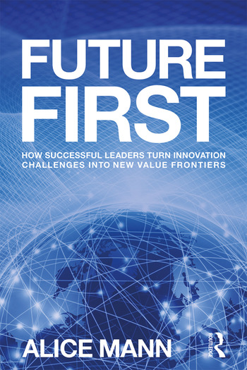 Future First How Successful Leaders Turn Innovation Challenges into New Value Frontiers book cover