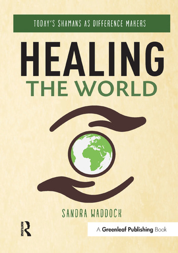 Healing the World Today's Shamans as Difference Makers book cover
