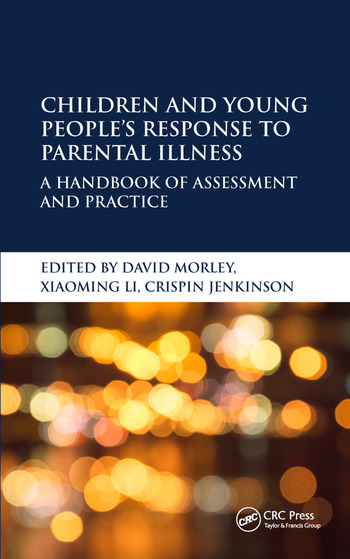 Children and Young People's Response to Parental Illness A Handbook of Assessment and Practice book cover