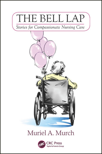 The Bell Lap Stories for Compassionate Nursing Care book cover