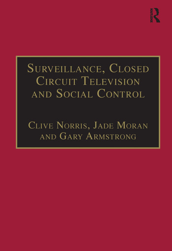 Surveillance, Closed Circuit Television and Social Control book cover